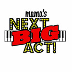 Award-winning Mama's Next BIG Act returns for Season 3