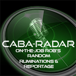Caba-Radar: On-the-Job Rob's Random Ruminations & Reportage