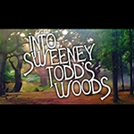 Into Sweeney Todd's Woods