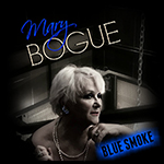 Mary Bogue: One Night of Sin and Blue Smoke