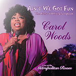 Carol Woods: Ain't We Got Fun: The Richard Whiting Songbook